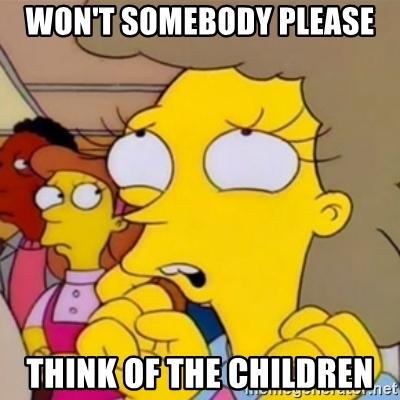 wont-somebody-please-think-of-the-children.jpg